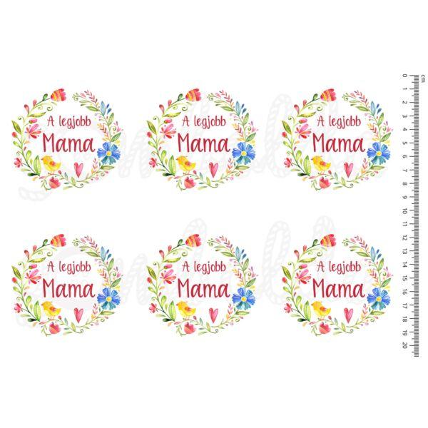 Mintás barkácsfilc - A legjobb Mama - virágos koszorúban - 6db